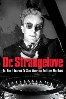 Dr. Strangelove The Movie