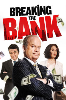 Breaking The Bank The Movie