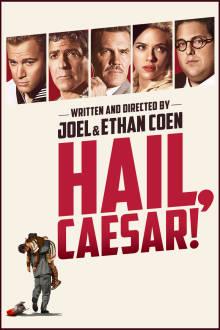 Hail, Caesar! The Movie