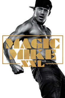 Magic Mike XXL (Version française) The Movie