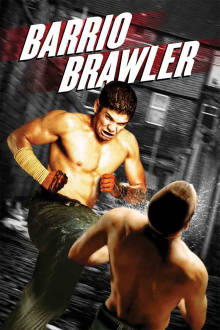 Barrio Brawler The Movie