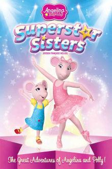 Angelina Ballerina: Superstar Sisters The Movie