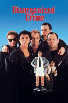 Disorganized Crime The Movie