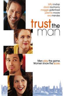 Trust the Man The Movie