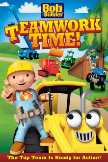 Bob The Builder: Teamwork Time! The Movie