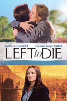 Left to Die The Movie
