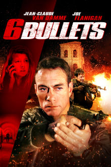 6 Bullets The Movie