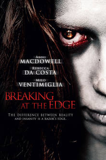Breaking at the Edge The Movie
