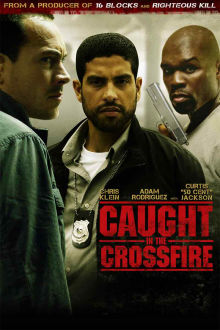 Caught in the Crossfire The Movie
