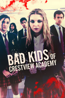 Bad Kids of Crestview Academy The Movie