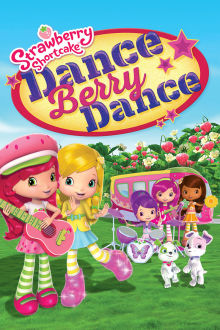 Strawberry Shortcake: Dance Berry Dance The Movie