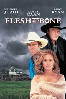 Flesh and Bone The Movie