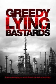 Greedy Lying Bastards The Movie