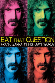 Eat That Question: Frank Zappa In His Own Words The Movie