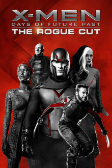 X-Men: Days of Future Past (The Rogue Cut) The Movie