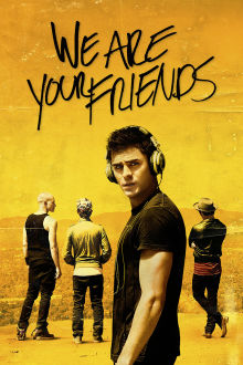 We Are Your Friends The Movie