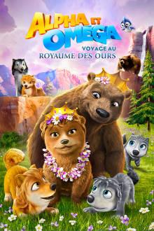 Alpha And Omega: Journey To Bear Kingdom (VF) The Movie