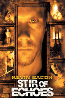 Stir of Echoes The Movie