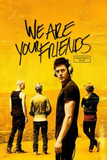We Are Your Friends (Version française) The Movie
