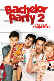 Bachelor Party 2: The Last Temptation The Movie