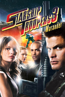 Starship Troopers 3: Marauder The Movie