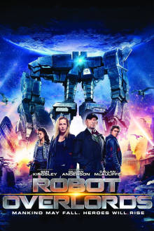 Robot Overlords The Movie