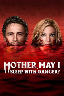 Mother, May I Sleep With Danger? The Movie