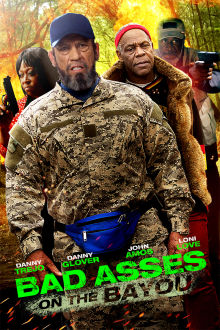 Bad Asses on the Bayou The Movie