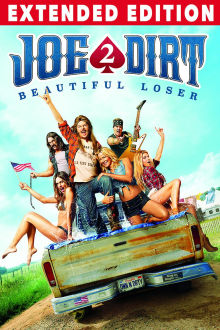 Joe Dirt 2: Beautiful Loser (Extended Edition) The Movie