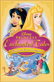 Disney Princess Enchanted Tales: Follow Your Dreams The Movie