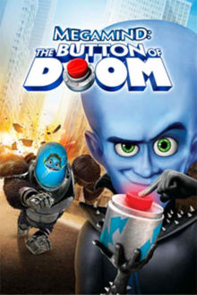 Megamind: The Button Of Doom The Movie