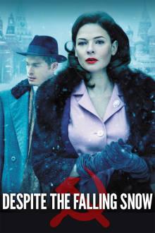Despite The Falling Snow The Movie