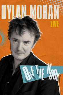 Dylan Moran Live: Off The Hook The Movie