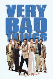 Very Bad Things The Movie