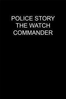 The Watch Commander The Movie