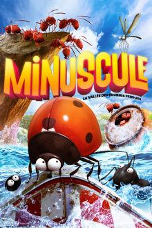 Minuscule : La vallée des fourmis perdues The Movie