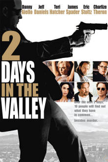 2 Days in the Valley The Movie