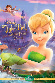 Tinker Bell and the Great Fairy Rescue The Movie