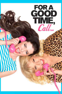 For a Good Time, Call... The Movie