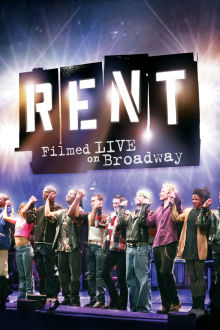 Rent: Filmed Live on Broadway The Movie