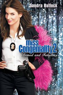 Miss Congeniality 2: Armed and Fabulous The Movie