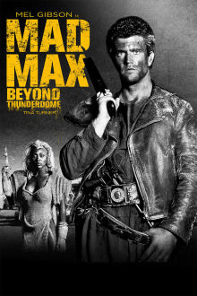 Mad Max Beyond Thunderdome The Movie
