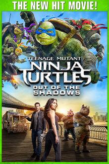 Teenage Mutant Ninja Turtles: Out of the Shadows The Movie