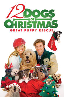 12 Dogs of Christmas: Great Puppy Rescue The Movie