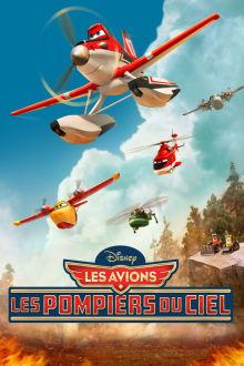 Les avions : Les pompiers du ciel The Movie