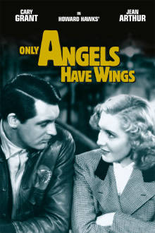 Only Angels Have Wings The Movie