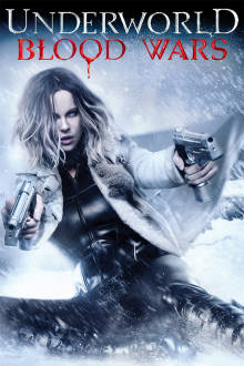 Underworld: Blood Wars The Movie