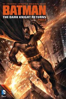 Batman: The Dark Knight Returns Part 2 The Movie