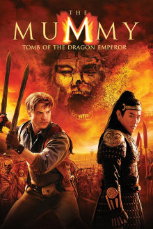 The Mummy: Tomb of the Dragon Emperor The Movie