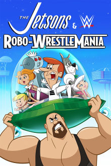 The Jetsons & WWE: Robo-WrestleMania The Movie